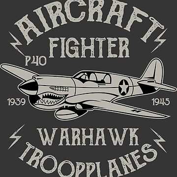 Aircraft - Fighter - P40 - 1939 To 1943 - Warhawk - Troop Planes by flipper42