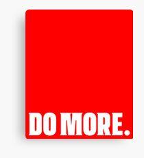 Do More.  Canvas Print