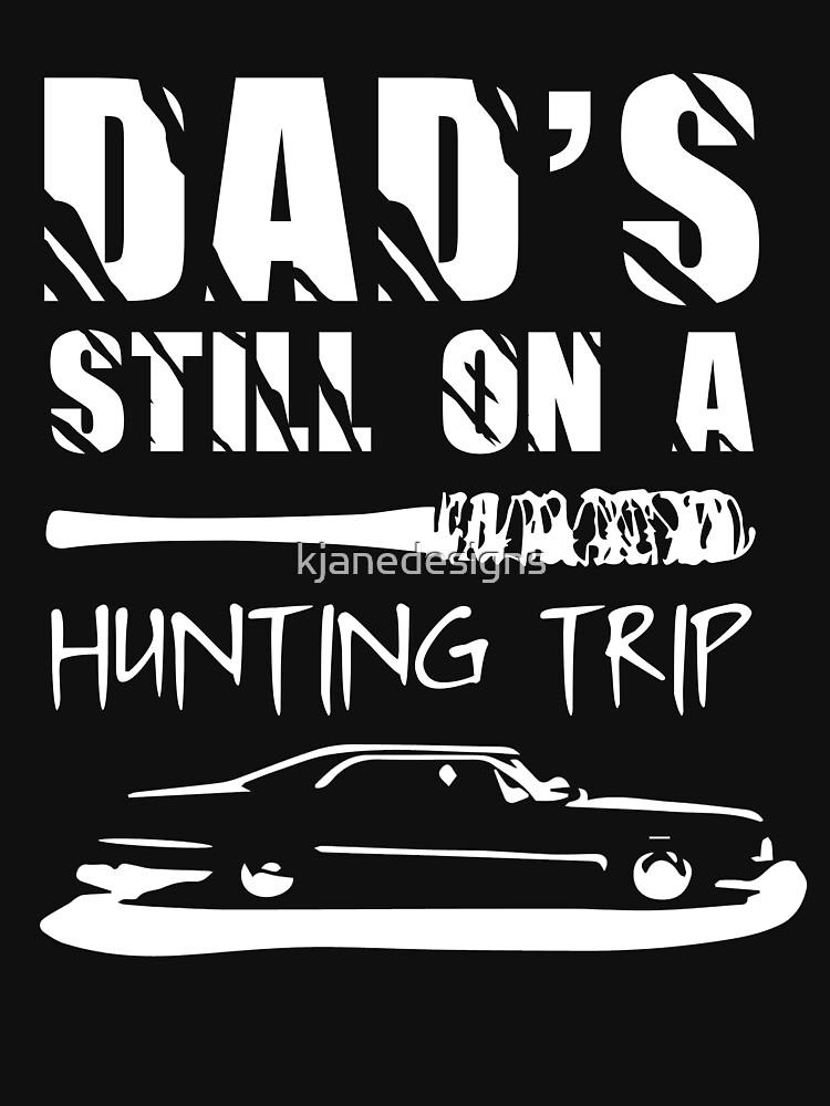 2b477a50c Dad's Still On A Hunting Trip
