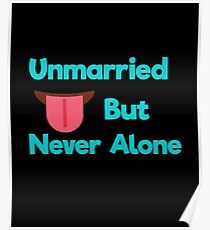 Unmarried but never alone Poster