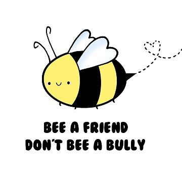 BEE a Friend, Not a Bully by staceyroman
