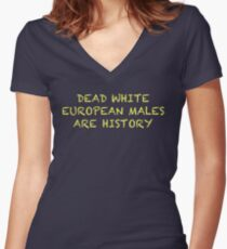 Dead White European Males Are History Women's Fitted V-Neck T-Shirt