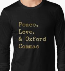 Peace, Love, and Oxford Commas Long Sleeve T-Shirt
