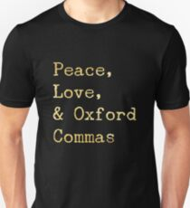 Peace, Love, and Oxford Commas Unisex T-Shirt