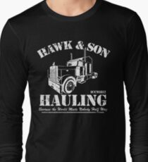 Hawk and Son Hauling Long Sleeve T-Shirt