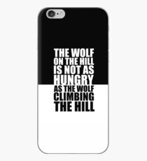 The wolf on the hill... Gym Motivational Quote iPhone Case