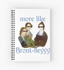 More Like...Bront-heyyy! Spiral Notebook