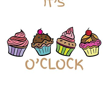 It's Cupcake O'clock by GnarlyGatorTees