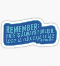 Remember, love is always wise- Doctor Who Sticker