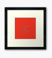 guess who killed the cable star? (netflix) Framed Print