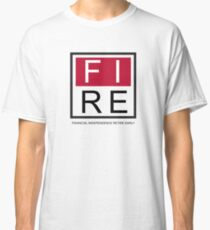 Financial Independence Retire Early Classic T-Shirt
