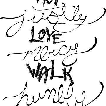 Act Justly, Love Mercy, Walk Humbly by halibree