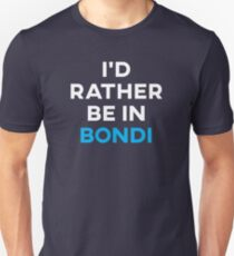 ba37ece381 I'd Rather Be In Bondi Slim Fit T-Shirt