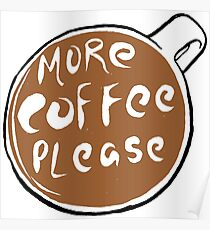 More Coffee Please! Poster