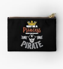 Why Be A Princess When You Can Be A Pirate Girls  Studio Pouch