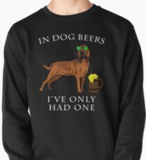 Bloodhound I've Only Had One In Dog Beers Year of the Dog Irish St Patrick Day Pullover