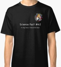 Science Fact 42 - Dog Years Classic T-Shirt