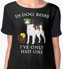 Brittany I've Only Had One In Dog Beers Year of the Dog Irish St Patrick Day Chiffon Top