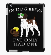 Brittany I've Only Had One In Dog Beers Year of the Dog Irish St Patrick Day iPad Case/Skin