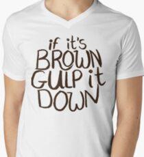 If It's Brown Gulp It Down Men's V-Neck T-Shirt