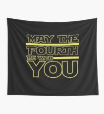 May The 4th Be With You  Wall Tapestry