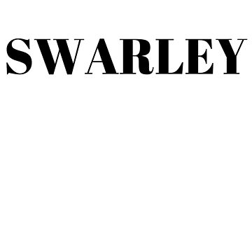 Swarley by typogracat