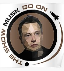 THE SHOW MUSK GO ON Poster