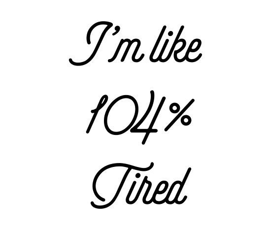 Girly Quotes Impressive I'm Like 48% Tired [Funny Girly Quotes] Posters By ElderArt