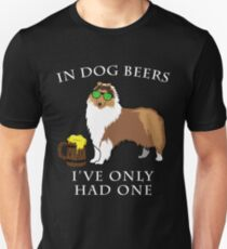 Collie Ive Only Had One In Dog Beers Year of the Dog Irish St Patrick Day Unisex T-Shirt