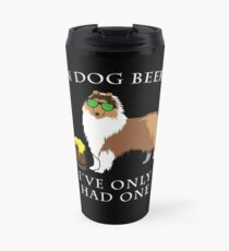 Collie Ive Only Had One In Dog Beers Year of the Dog Irish St Patrick Day Travel Mug
