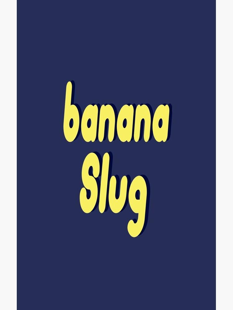 Banana Slug de livinginamovie