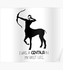 I was a Centaur in my Past Life. Poster