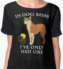 Chinook Ive Only Had One In Dog Beers Year of the Dog Irish St Patrick Day Chiffon Top