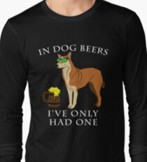 Chinook Ive Only Had One In Dog Beers Year of the Dog Irish St Patrick Day Long Sleeve T-Shirt