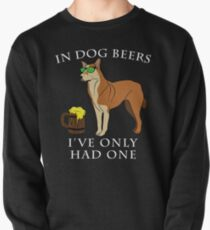Chinook Ive Only Had One In Dog Beers Year of the Dog Irish St Patrick Day Pullover