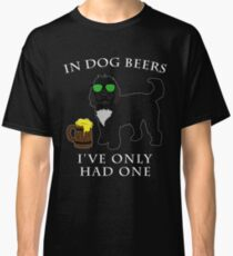 Cockapoo Ive Only Had One In Dog Beers Year of the Dog Irish St Patrick Day Classic T-Shirt