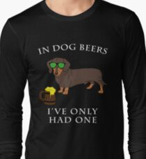 Dachshund Ive Only Had One In Dog Beers Year of the Dog Irish St Patrick Day Long Sleeve T-Shirt