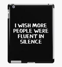Ich wünschte, mehr Menschen würden fließend schweigen iPad-Hülle & Klebefolie