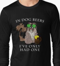 Havenese Ive Only Had One In Dog Beers Year of the Dog Irish St Patrick Day Long Sleeve T-Shirt