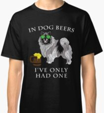 Keeshond Ive Only Had One In Dog Beers Year of the Dog Irish St Patrick Day Classic T-Shirt