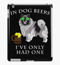 Keeshond Ive Only Had One In Dog Beers Year of the Dog Irish St Patrick Day iPad Case/Skin