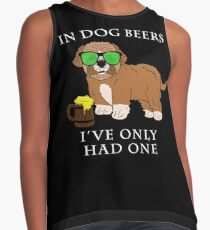 Maltipoo Ive Only Had One In Dog Beers Year of the Dog Irish St Patrick Day Contrast Tank