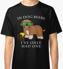 Maltipoo Ive Only Had One In Dog Beers Year of the Dog Irish St Patrick Day Classic T-Shirt