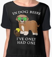 Maltipoo Ive Only Had One In Dog Beers Year of the Dog Irish St Patrick Day Chiffon Top