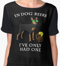 Miniature Pinscher Ive Only Had One In Dog Beers Year of the Dog Irish St Patrick Day Chiffon Top
