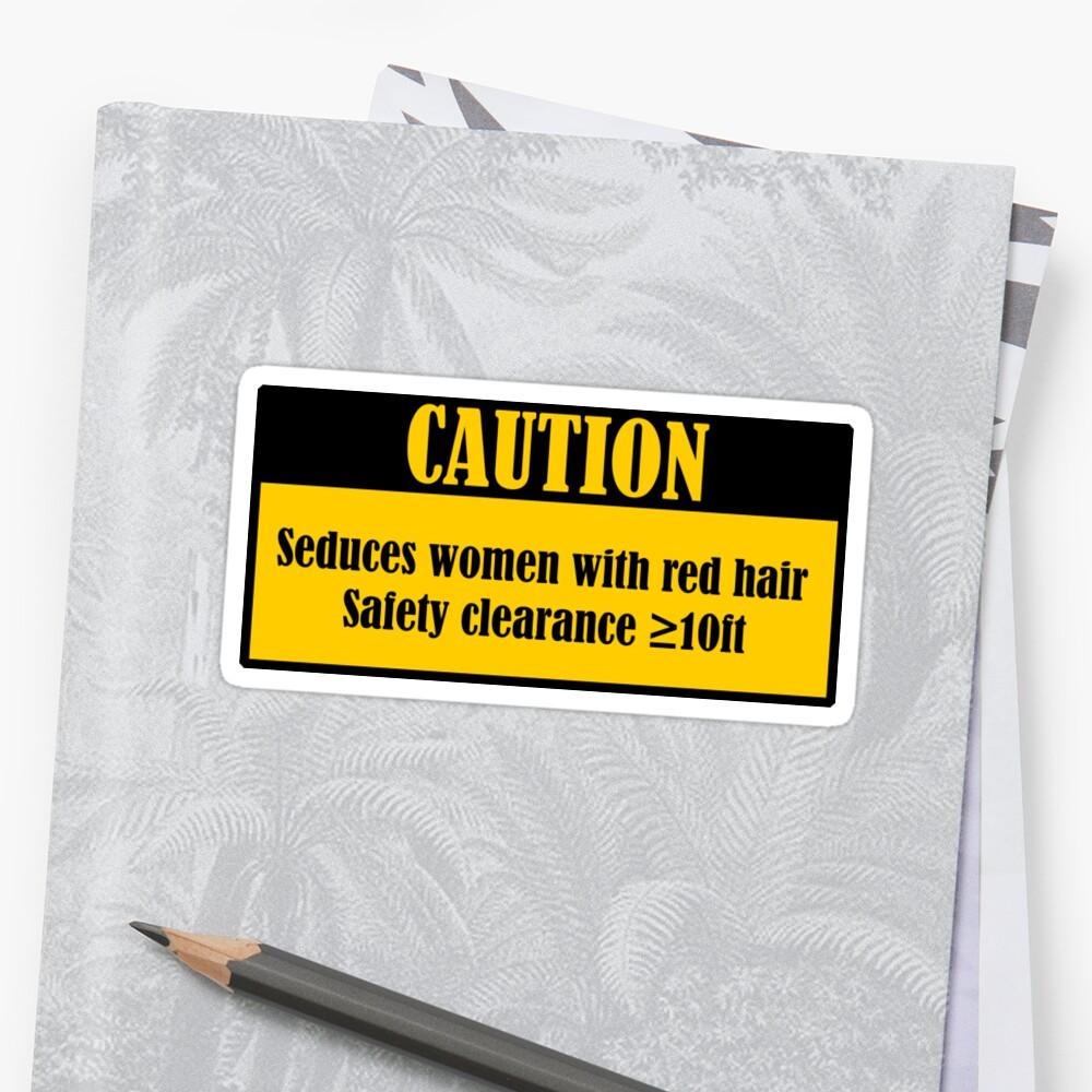 CAUTION Seduces women with red hair! by stickart-marek