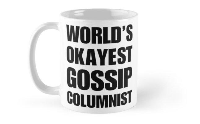 Funny World's Okayest Celebrity Gossip Columnist Coffee Mugs by christianadams