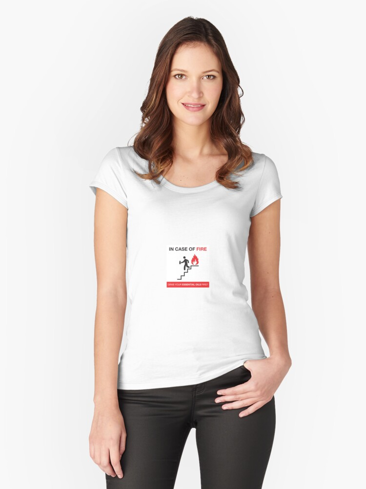 In case of fire, grab your Essential Oils first! Women's Fitted Scoop T-Shirt Front