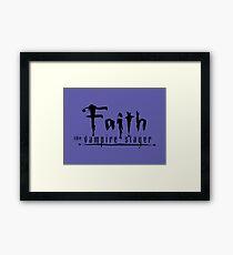 Faith – The Vampire Slayer Framed Print