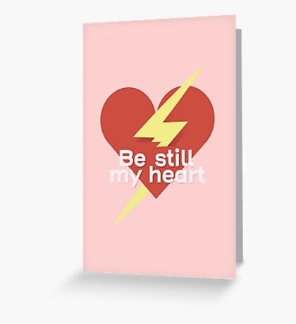 Be Still My Heart Greeting Card